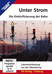 Unter Strom - Die Elektrifizierung der Bahn