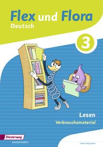 Flex und Flora 3. Heft Lesen: Verbrauchsmaterial