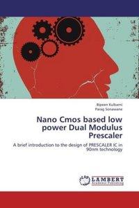 Nano Cmos based low power Dual Modulus Prescaler