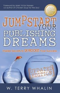 Jumpstart Your Publishing Dreams: Insider Secrets to Skyrocket Y