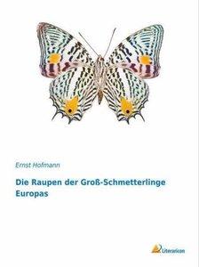 Die Raupen der Groß-Schmetterlinge Europas