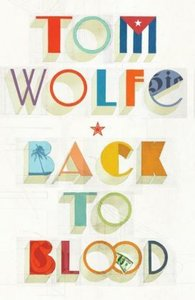 Wolfe, T: Back to Blood