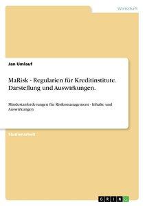 MaRisk - Regularien für Kreditinstitute. Darstellung und Auswirk