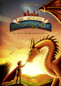 Die geheime Drachenschule - Der Drachenflüsterer