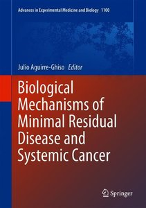 Biological Mechanisms of Minimal Residual Disease and Systemic C