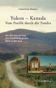 Yukon - Kanada. Von Pazifik durch die Tundra