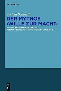 Der Mythos 'Wille zu Macht'