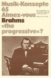 Aimez-vous Brahms 'the progressive'?