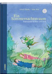 Ein Sommernachtstraum. Shakespeare für Klein und Groß