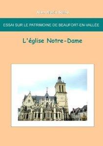 Essai sur le patrimoine de Beaufort en Vallée : L'église Notre-D