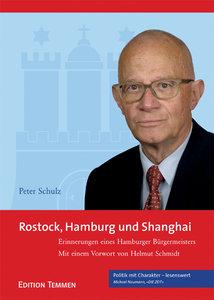 Rostock, Hamburg und Shanghai. Erinnerungen eines Hamburger Bürg