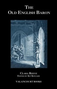 The Old English Baron: A Gothic Story, with Edmond, Orphan of th
