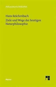 Ziele und Wege der heutigen Naturphilosophie