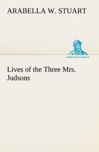 Lives of the Three Mrs. Judsons