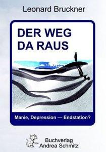 Der Weg da raus - Manie, Depression: Endstation?