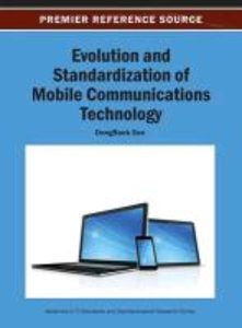 Evolution and Standardization of Mobile Communications Technolog