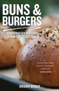 Rise Bake Grill: The Essentials of Homemade Buns and Burgers