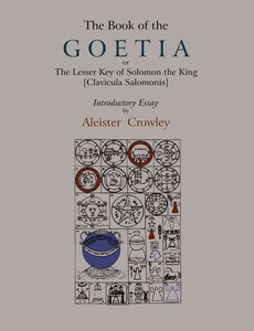 The Book of Goetia, or the Lesser Key of Solomon the King [Clavi