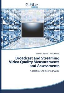 Broadcast and Streaming Video Quality Measurements and Assessmen