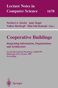 Cooperative Buildings. Integrating Information, Organizations, a