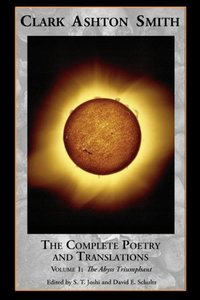 The Complete Poetry and Translations Volume 1: The Abyss Triumph