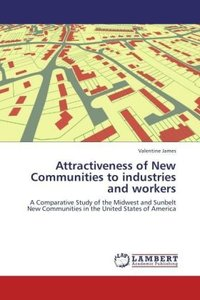 Attractiveness of New Communities to industries and workers