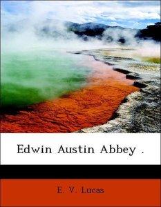 Edwin Austin Abbey .