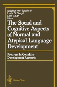 The Social and Cognitive Aspects of Normal and Atypical Language