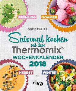 Saisonal kochen mit dem Thermomix® - Wochenkalender 2018
