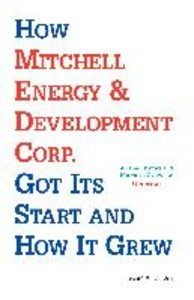 How Mitchell Energy & Development Corp. Got Its Start and How It
