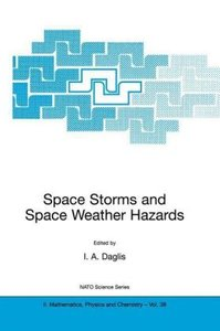 Space Storms and Space Weather Hazards