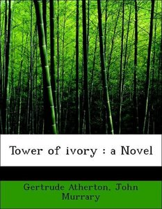 Tower of ivory : a Novel