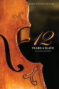 Twelve Years a Slave (the Original Book from Which the 2013 Movi