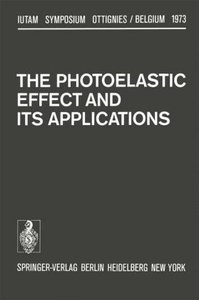 The Photoelastic Effect and Its Applications
