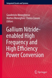 Gallium Nitride-enabled High Frequency and High Efficiency Power
