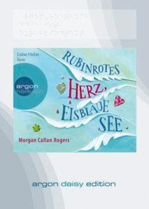 Rubinrotes Herz, eisblaue See (DAISY Edition)