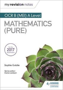 My Revision Notes: OCR B (MEI) A Level Mathematics (Pure)