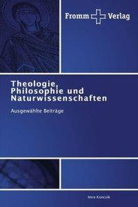 Theologie, Philosophie und Naturwissenschaften