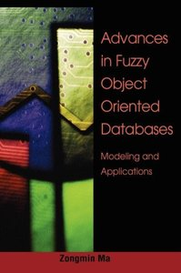 Advances in Fuzzy Object-Oriented Databases: Modeling and Applic