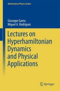 Lectures on Hyperhamiltonian Dynamics and Physical Applications