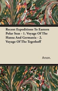 Recent Expeditions To Eastern Polar Seas - 1. Voyage Of The Hans