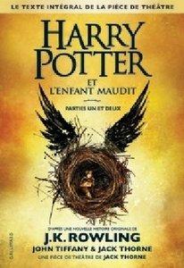 Harry Potter et l'enfant maudit. Texte intégral de la pièce de t