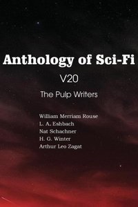 Anthology of Sci-Fi V20, The Pulp Writers