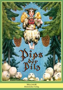 Pips der Pilz. Ein Wald- und Weihnachtsmärchen