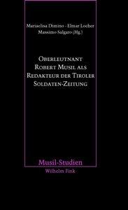 Oberleutnant Robert Musil als Redakteur der Tiroler Soldaten-Zei