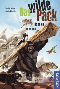 Das wilde Pack 04. Das wilde Pack lässt es krachen