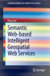 Semantic Web-based Intelligent Geospatial Web Services