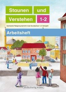Staunen und Verstehen - 1./2. Schuljahr, Arbeitsheft. Bd.1-2
