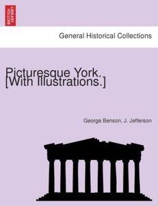 Picturesque York. [With illustrations.]
