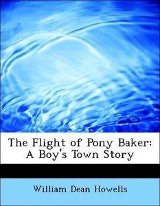 The Flight of Pony Baker: A Boy's Town Story